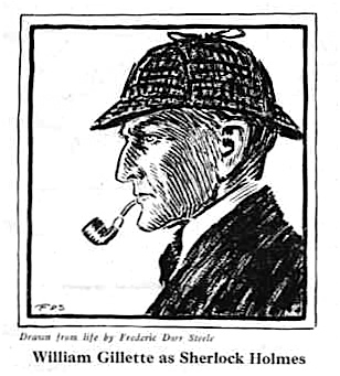 William Gillette as Sherlock Holmes, drawn from life by Frederic Dorr Steele.